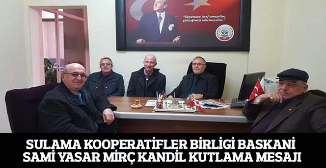 Sulama Kooperatifleri Birliği Başkani Sami Yaşar'ın  Miraç Kandili Mesajı
