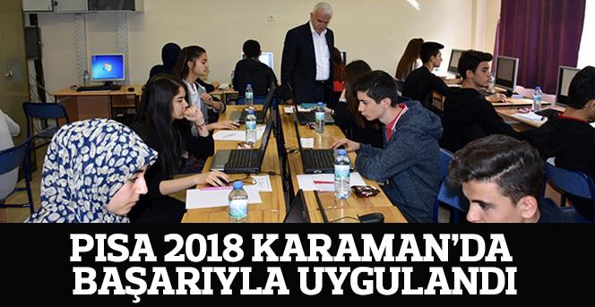 PISA 2018 Karaman'da Başarıyla Uygulandı