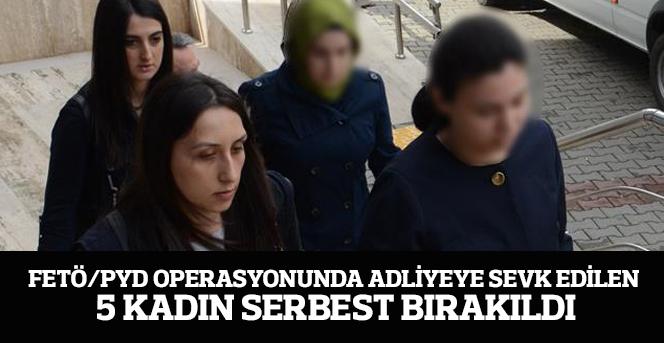FETÖ/PYD operasyonunda adliyeye sevk edilen 5 kadın serbest bırakıldı