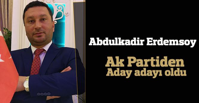 Abdulkadir Erdemsoy aday adayı oldu