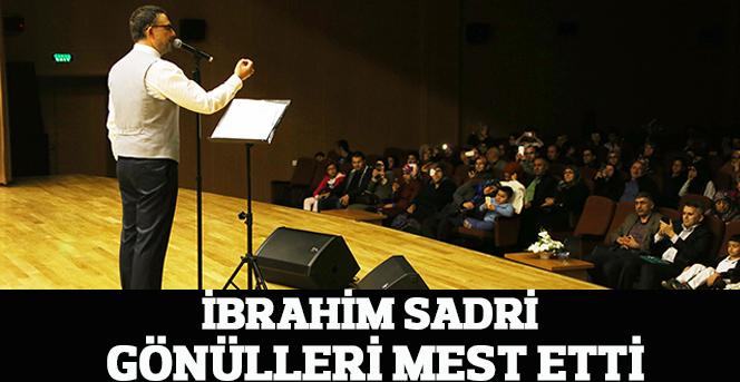 İbrahim Sadri Gönülleri Mest Etti