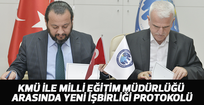 KMÜ İle Milli Eğitim Müdürlüğü Arasında Yeni İşbirliği Protokolü