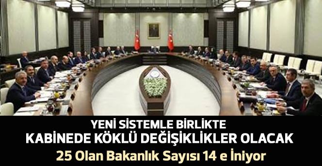 Başbakan yardımcılarıyla birlikte 25 olanbakanlıksayısı 14'e düşecek