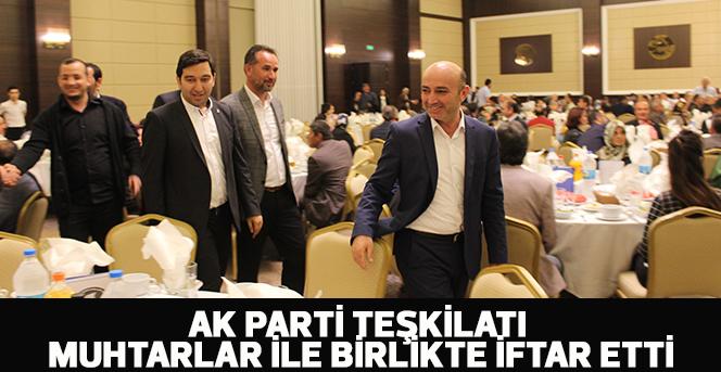 AK Parti Teşkilatı Muhtarlar İle Birlikte İftar Etti