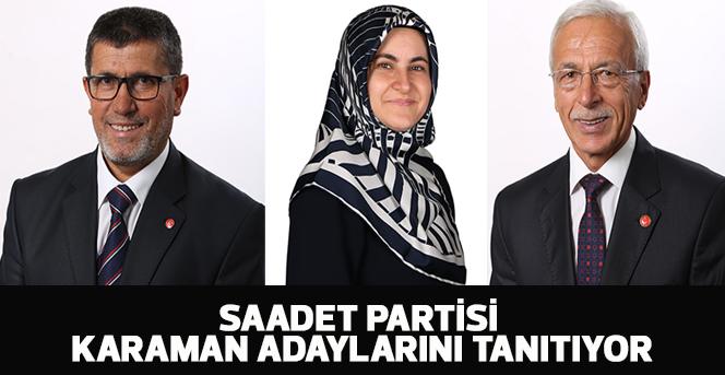 Saadet Partisi Karaman adaylarını tanıtıyor