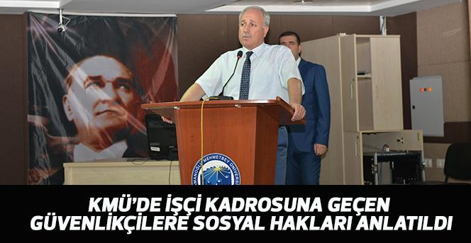 KMÜ'de güvenlikçilere sosyal hakları anlatıldı