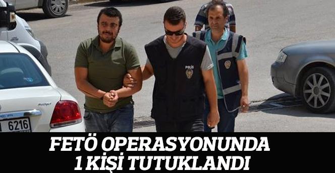 FETÖ Operasyonunda 1 Kişi Tutuklandı