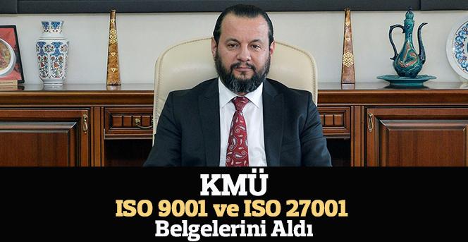 KMÜ ISO 9001 ve  ISO 27001  Belgelerini  Aldı