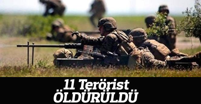 11 terörist daha etkisiz hale getirildi.