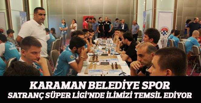 Karaman Belediye Spor Satranç Süper Ligi'nde İlimizi Temsil Ediyor