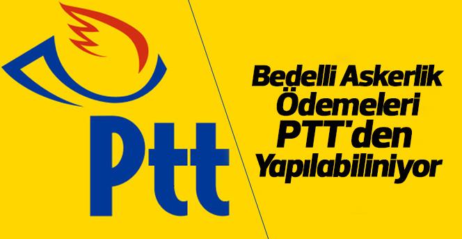 Bedelli Askerlik ödemelerini PTT'den yapılabilecek