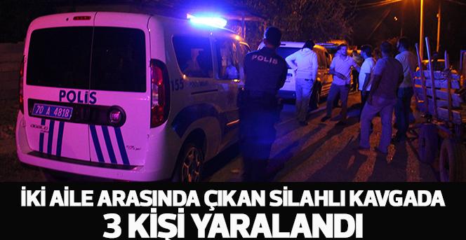 İki Aile Arasında Çıkan Silahlı Kavgada: 3 Kişi Yaralandı