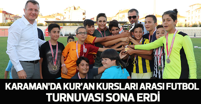 Karaman'da Kur'an Kursları Arası Futbol Turnuvası Sona Erdi