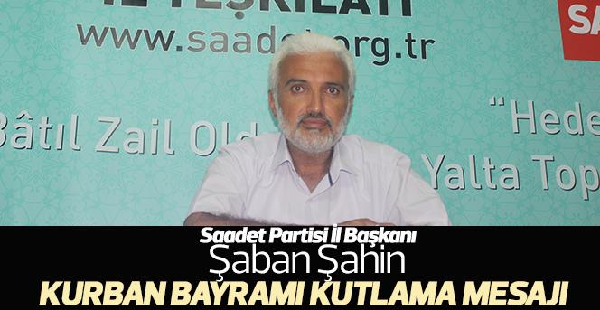 Saadet Partisi Karaman İl Başkanı Şaban Şahin Kurban Bayramı Mesajı