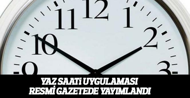 Yaz Saati Resmi Gazete'de yayımlandı!
