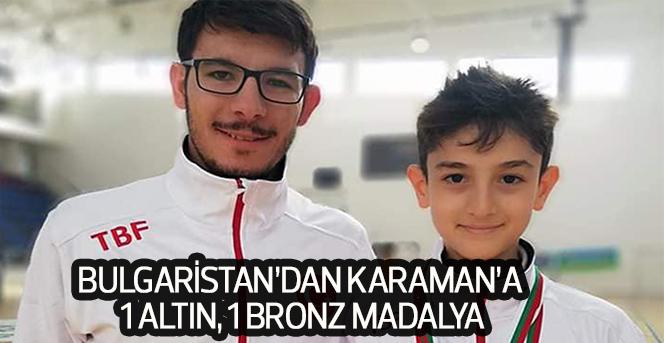 Bulgaristan'dan Karaman'a 1 Altın, 1 Bronz Madalya