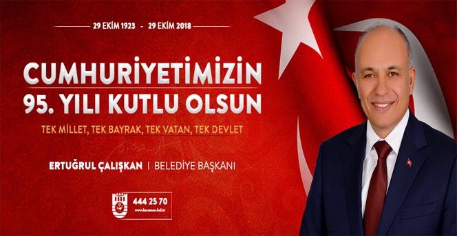 Belediye Başkanı Ertuğrul Çalışkan'ın 29 Ekim Cumhuriyet Bayramı Mesajı