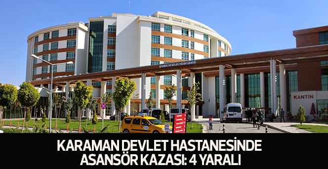 Karaman Devlet Hastanesinde Asansör kazası