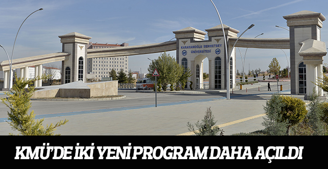 KMÜ'DE İki Yeni Program Daha Açıldı