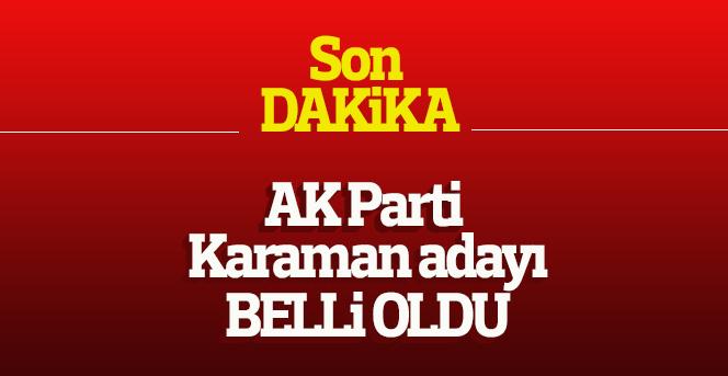 AK Parti Karaman adayı belli oldu