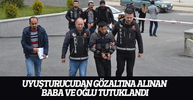 Uyuşturucudan gözaltına alınan baba ve oğlu tutuklandı