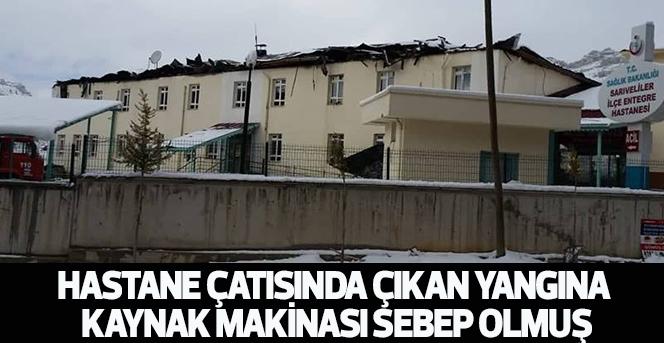 Hastane çatısında çıkan yangına kaynak sebep olmuş
