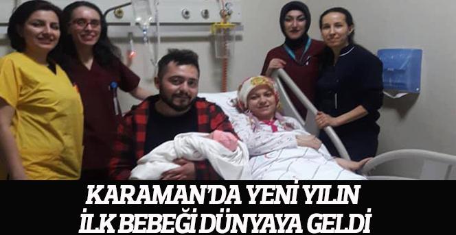 Karaman'da yeni yılın ilk bebeği dünyaya geldi
