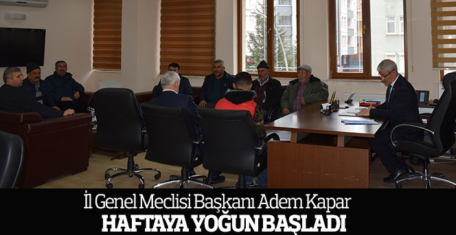 İl Genel Meclisi Başkanı Kapar, Haftaya Yoğun Başladı