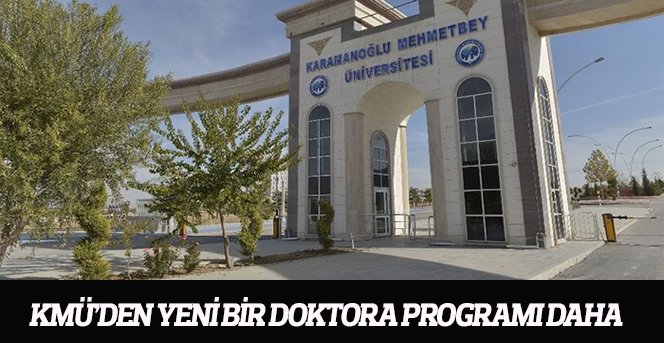 KMÜ'den Yeni Bir Doktora Programı Daha