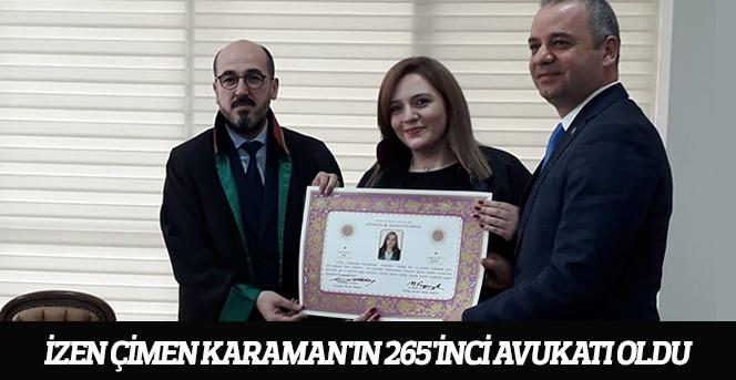 İzen Çimen Karaman'ın 265'inci avukatı oldu