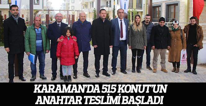 Karaman'da 515 Konut'un Anahtar Teslimi Başladı
