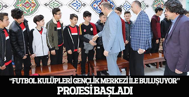 Futbol Kulüpleri Gençlik Merkezi İle Buluşuyor