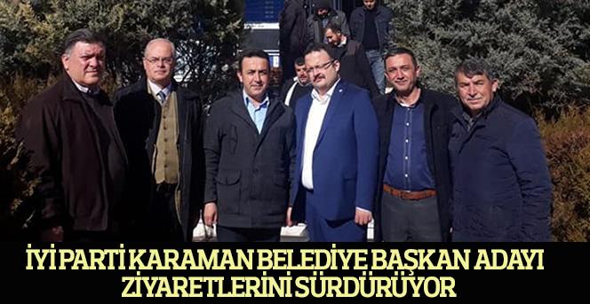 İyi Parti Karaman Belediye Başkan Adayı Ziyaretlerini Sürdürüyor