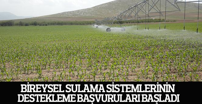 Bireysel Sulama Sistemlerinin Destekleme Başvuruları Başlamıştır
