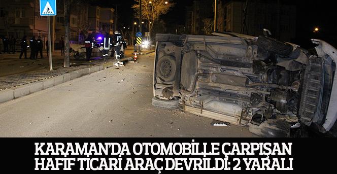 Otomobille çarpışan hafif ticari araç devrildi: 2 yaralı