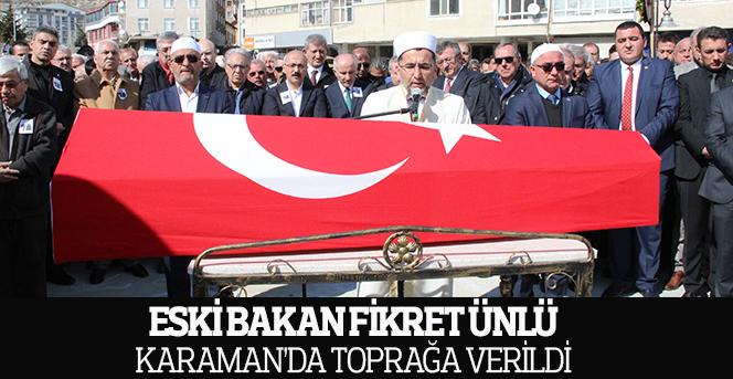 Eski Bakan Fikret Ünlü, Karaman'da toprağa verildi