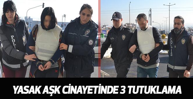 Yasak Aşk Cinayetinde 3 Tutuklama