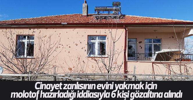 Cinayet zanlısının evini yakmak için molotof hazırladığı iddiasıyla 6 kişi gözaltına alındı