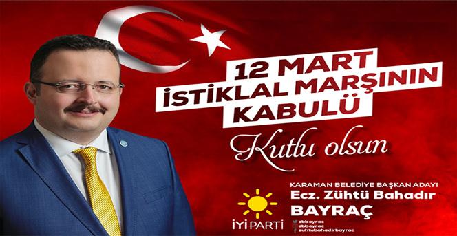 İYİ Parti'li Bayraç'dan İstiklal Marşı Kabulü Mesajı