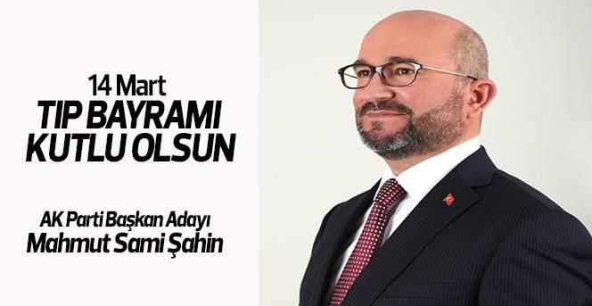 AK Parti Adayı Şahin, 14 Mart Tıp Bayramını Kutladı
