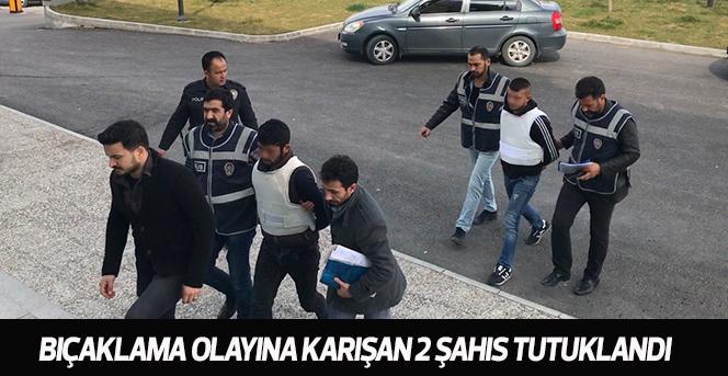 Bıçaklama Olayına Karışan 2 Şahıs Tutuklandı