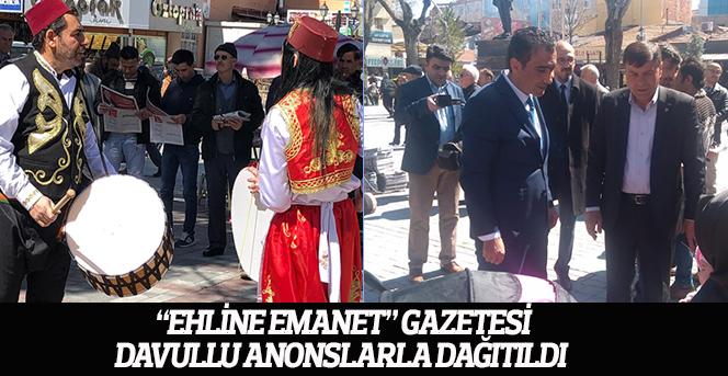 """""""Ehline Emanet"""" Gazetesi Davullu Anonslarla Dağıtıldı"""