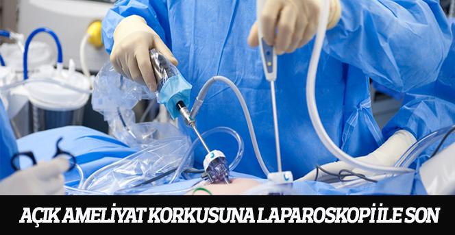 Açık Ameliyat Korkusuna Laparoskopi ile Son