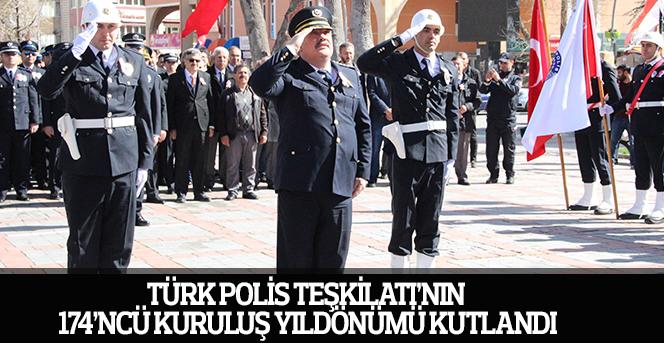 Türk Polis Teşkilatı'nın 174'ncü Kuruluş Yıldönümü Kutlandı