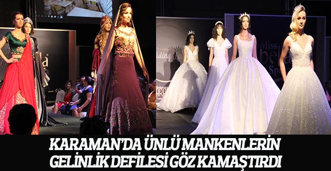 Karaman'da ünlü mankenlerin gelinlik defilesi göz kamaştırdı