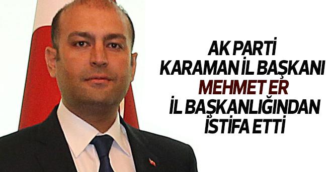 Mehmet Er istifa etti