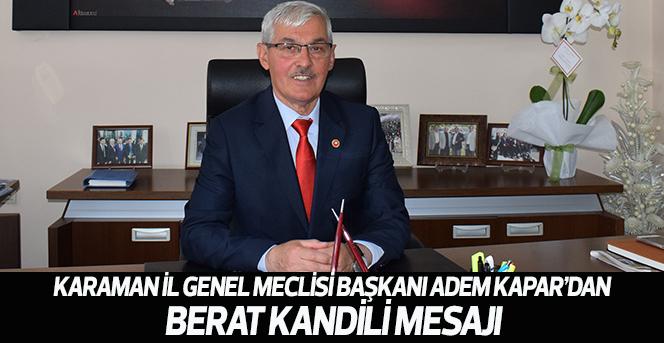 Karaman İl Genel Meclisi Başkanı Adem Kapar'dan Berat Kandili Mesajı