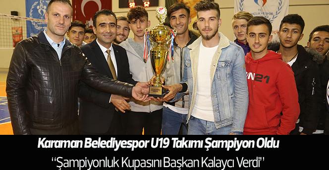 Şampiyonluk  Kupasını  Başkan Kalaycı  Verdi