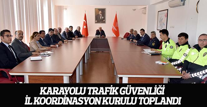 Karayolu Trafik Güvenliği İl Koordinasyon Kurulu toplandı