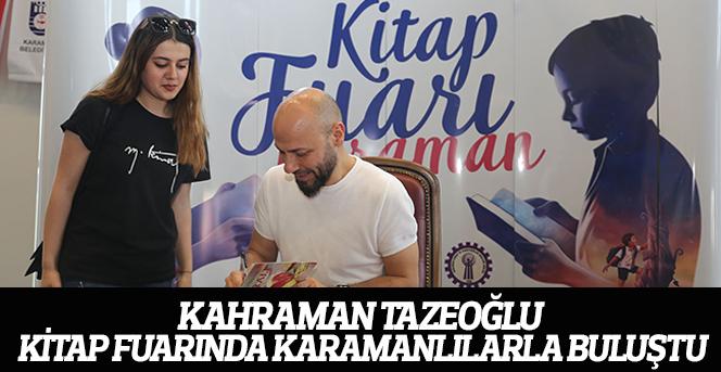 Kahraman Tazeoğlu Kitap Fuarında Karamanlılarla Buluştu